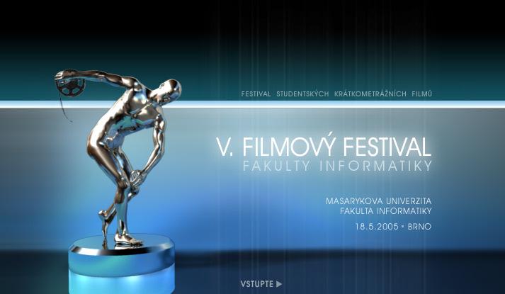 5. FILMOV� FESTIVAL FAKULTY INFORMATIKY 2005